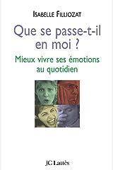 Que se passe-t-il en moi ? : Mieux vivre ses émotions au quotidien (Psy-Santé) Format Kindle