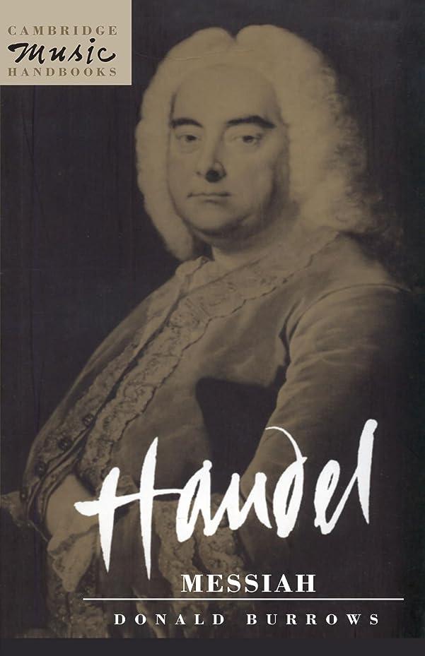 敬意を表して独特の優先Handel: Messiah (Cambridge Music Handbooks)