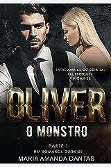 OLIVER : O MONSTRO | ROMANCE DARK - PARTE 1 eBook Kindle