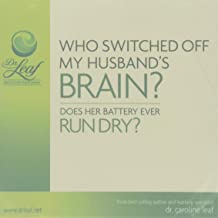 Who Switched Off My Husbands Brain (Audio CD) Does Her Battery Ever Run Dry?