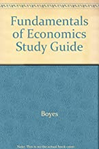 Study Guide with Manual for Boyes/Melvin's Fundamentals of Economics, 2nd
