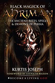 Black Magick of Ahriman: The Ancient Rites, Spells & Demons of Persia