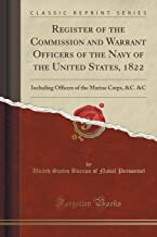 Register of the Commission and Warrant Officers of the Navy of the United States, 1822: Including Officers of the Marine C...