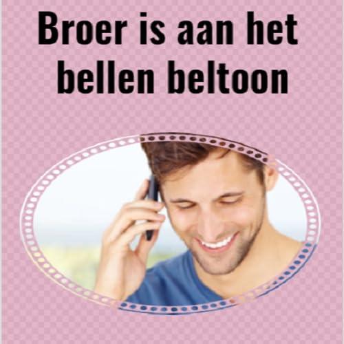 Broer is aan het bellen beltoon