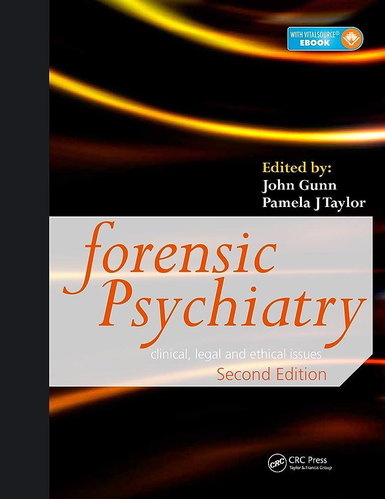 行商人ファウル過度のForensic Psychiatry: Clinical, Legal and Ethical Issues, Second Edition (English Edition)