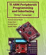 TI Tiva ARM Programming For Embedded Systems: Programming ARM Cortex-M4 TM4C123G with C (Mazidi & Naimi ARM Series Book 2)