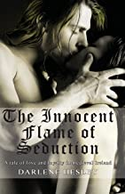 The Innocent Flame of Seduction: A Tale of Love and Loyalty in Medieval Ireland