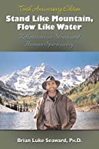 Stand Like Mountain, Flow Like Water: Reflections on Stress and Human Spirituality Revised and Expanded Tenth Anniversary Edition