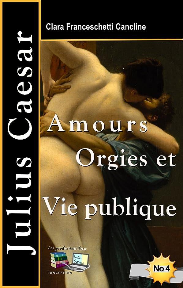 望遠鏡パイル賄賂Amours Orgies et Vie publique Julius Caesar (French Edition)