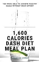 1,600 Calories DASH Diet Meal Plan (English Edition)