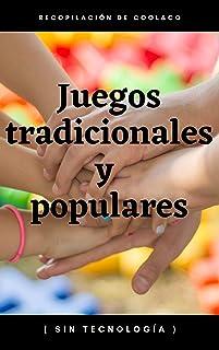 Juegos tradicionales y populares: (Sin tecnología) (Spanish Edition)