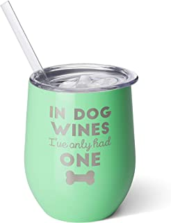 Swig Life Stainless Steel Insulated 12oz Stemless Wine Cup with Slider Lid and Straw - In Dog Wines I Only Had One (Mint)