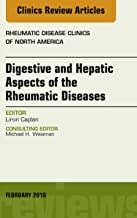 Digestive and Hepatic Aspects of the Rheumatic Diseases, An Issue of Rheumatic Disease Clinics of North America, E-Book (The Clinics: Internal Medicine)