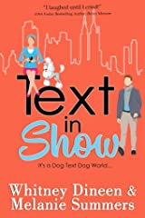 Text in Show: It's a Dog Text Dog World ... (An Accidentally in Love Story Book 4) Kindle Edition