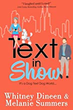 Text in Show: It's a Dog Text Dog World ... (An Accidentally in Love Story Book 4)