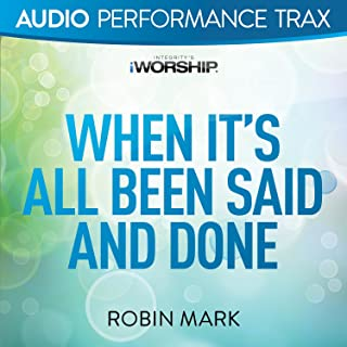When It's All Been Said and Done [Audio Performance Trax]