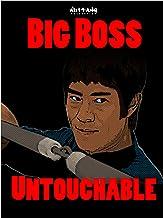 Big Boss Untouchable