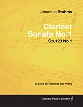 Johannes Brahms - Clarinet Sonata No.1 - Op.120 No.1 - A Score for Clarinet and Piano