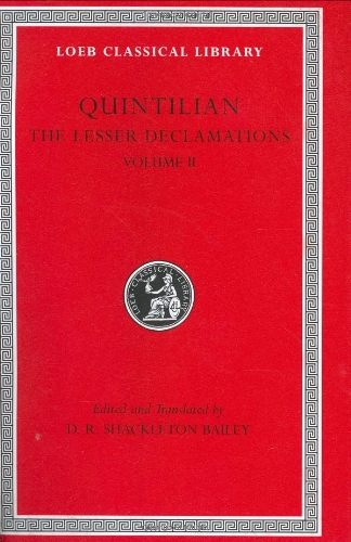 The Lesser Declamations (Loeb Classical Library, Band 501)