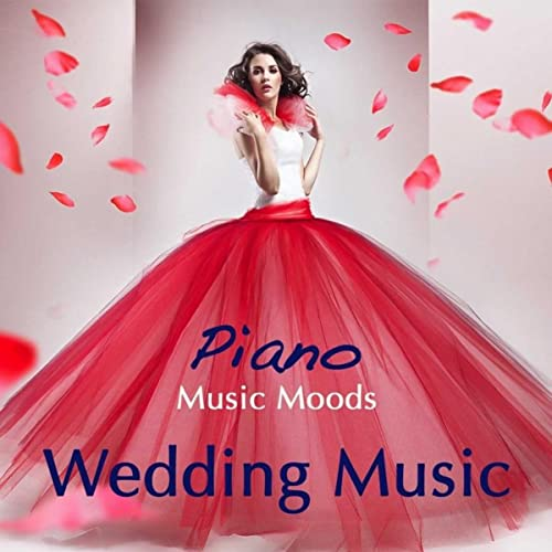 Piano Music Moods, Wedding Ceremony Music