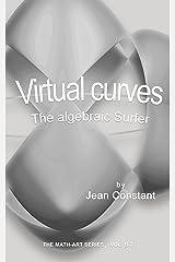 Virtual curves: The algebraic Surfer (The Math-Art series Book 10) Kindle Edition