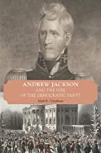 Andrew Jackson and the Rise of the Democratic Party