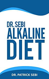 Dr. Sebi Alkaline Diet: Heal Revitalize and Regain total health through Dr. Sebi's Alkaline Diet. A profound guide (English Edition)