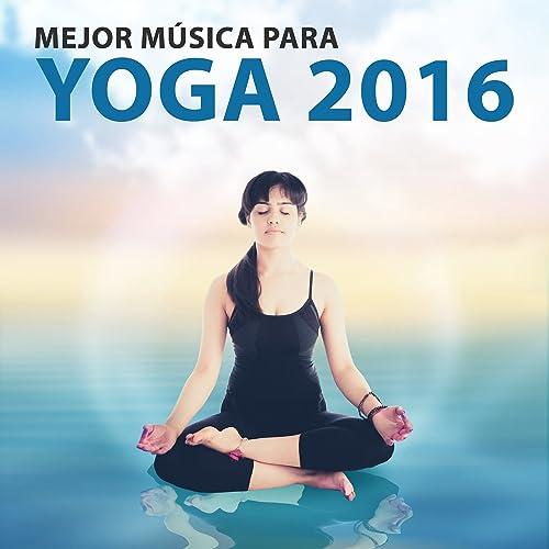 Mejor Música para Yoga 2016 - Música Relajante para la ...