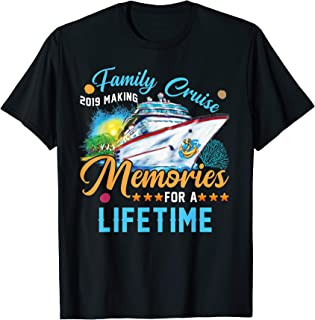 Family Cruise 2019 Making Memories For A Lifetime Summer T-Shirt