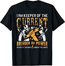 I Am Keeper Of The Currents Electrician Gift T-Shirt