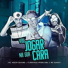 Vou Jogar na Sua Cara (feat. Fernando Problema & Mc Danny) [Explicit]