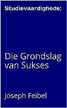 Studievaardighede: : Die Grondslag van Sukses (Uncle Joe Series) (Afrikaans Edition)