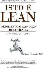 Isto é Lean: Resolvendo o Paradoxo de eficiência (Portuguese Edition)
