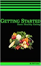 Basic Healthy Eating: Getting Started Guide - Kitchen Made Abs (English Edition)