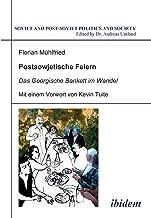Postsowjetische Feiern: Das Georgische Bankett im Wandel (Soviet and Post-Soviet Politics and Society 34) (Volume 34) (German Edition)