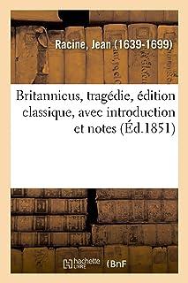 Britannicus, tragédie, édition classique, avec introduction et notes