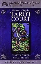 Understanding the Tarot Court (Special Topics in Tarot Series (5))
