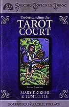 Understanding the Tarot Court (Special Topics in Tarot Series)
