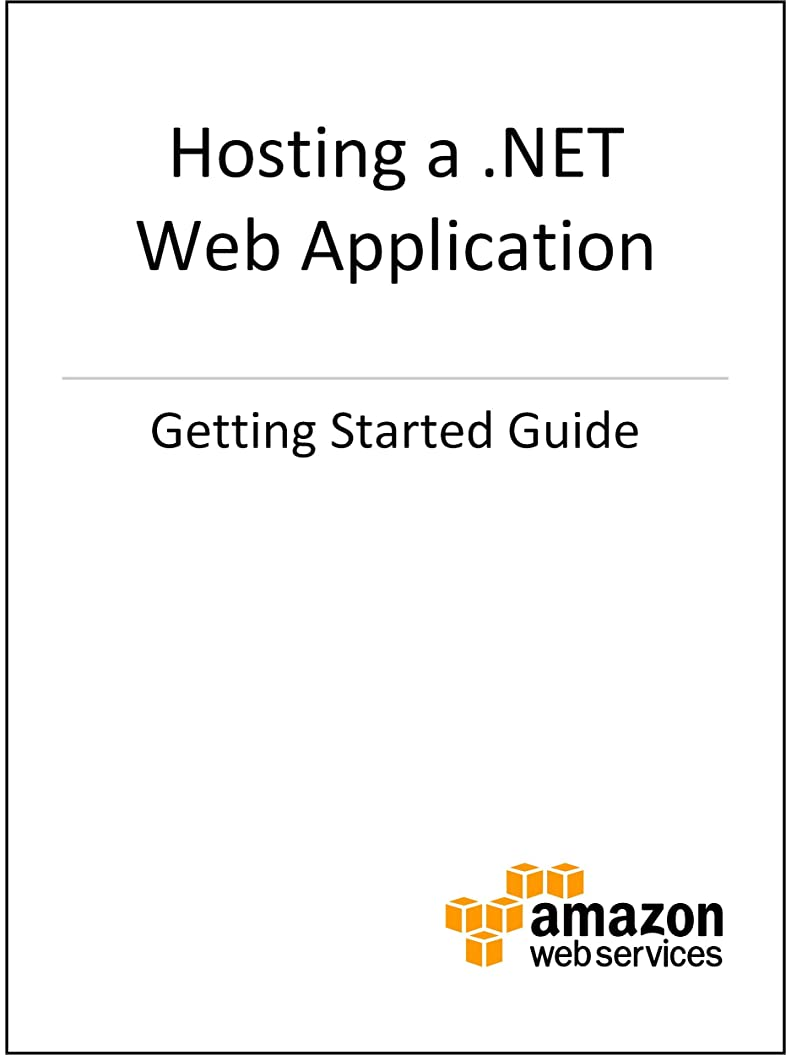 満州つぶやき取るGetting Started with AWS: Hosting a .NET Web Application (English Edition)