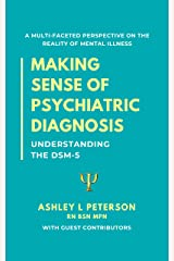 Making Sense of Psychiatric Diagnosis: Understanding the DSM-5 Kindle Edition