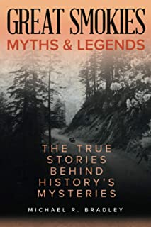 Great Smokies Myths and Legends: The True Stories behind History's Mysteries