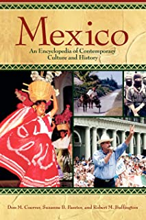 Mexico Today: An Encyclopedia of Contemporary History and Culture