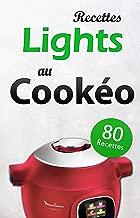 80 Recettes lights au Cookéo: Gardez la ligne avec ces 80 recettes lights au Cookeo, salées et sucrées. Découvrez-les dès maintenant ! (French Edition)