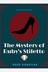 The Mystery of Ruby's Stiletto (Ruby Dove Mysteries Book 4) Kindle Edition