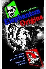 Elephantom Origins: Birth of an Eco-Hero Kindle Edition