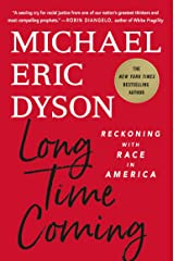 Long Time Coming: Reckoning with Race in America Kindle Edition
