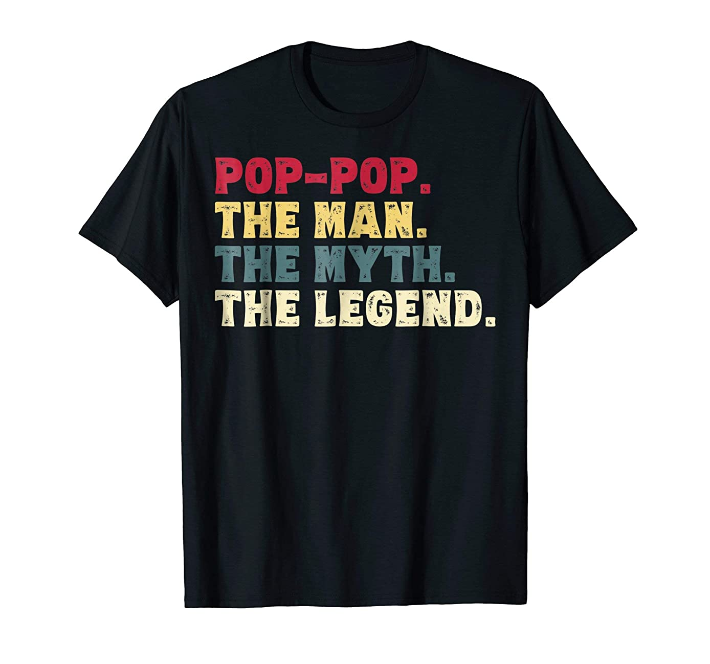 Mens Pop-Pop The Man The Myth The Legend Gift Shirt Grandpa