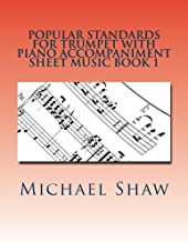 Popular Standards For Trumpet With Piano Accompaniment Sheet Music Book 1: Sheet Music For Trumpet & Piano