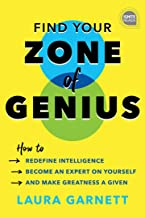 Find Your Zone of Genius: How to Redefine Intelligence, Become an Expert on Yourself, and Make Greatness a Given (Ignite Reads)