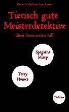 Tierisch gute Meisterdetektive: lösen ihren ersten Fall (German Edition)